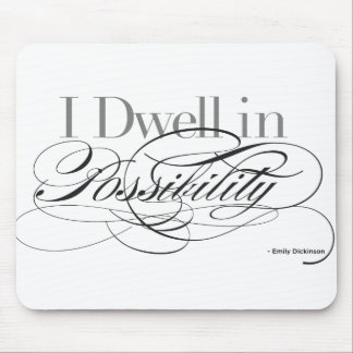 I Dwell in Possibility - Emily Dickinson Quote Mouse Pad