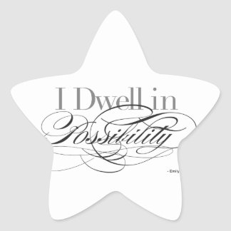 I Dwell in Possibility - Emily Dickinson Quote Star Sticker