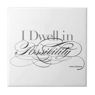 I Dwell in Possibility - Emily Dickinson Quote Tile