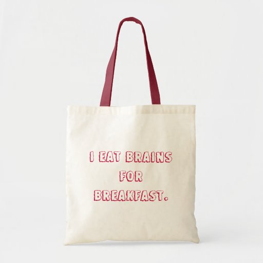 I eat brains for breakfast. tote bag