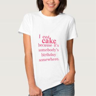 I eat cake because...Tee T-shirt