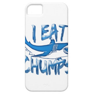 I Eat chumps Case For The iPhone 5