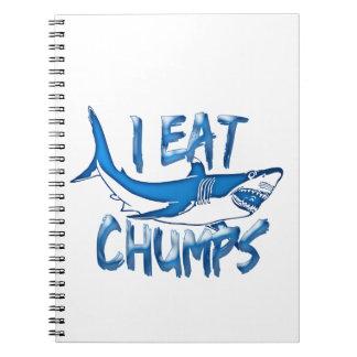 I Eat chumps Notebooks
