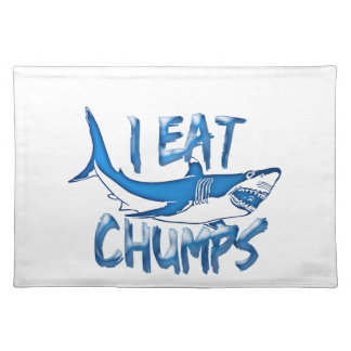 I Eat chumps Placemat