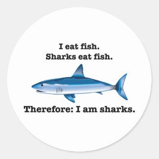 I eat fish. Sharks eat fish. Therefore: I am shark Round Sticker