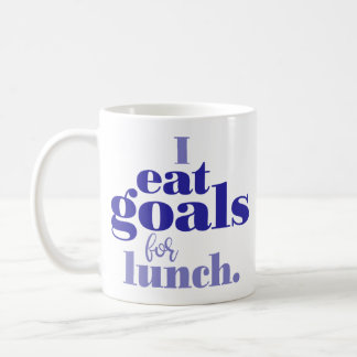 """""""I Eat Goals for Lunch"""" Typography Coffee Mug"""