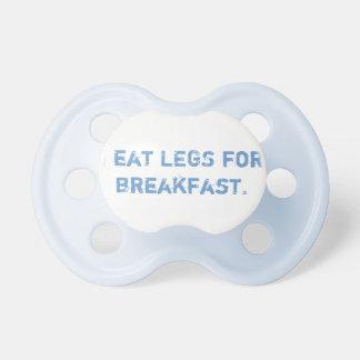 """""""I eat LEGS for breakfast."""" pacifier"""