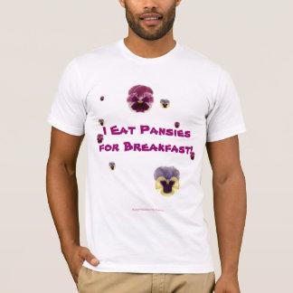 I Eat Pansies for Breakfast! T-Shirt