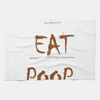 I EAT POOP (scientific explanation) Kitchen Towel
