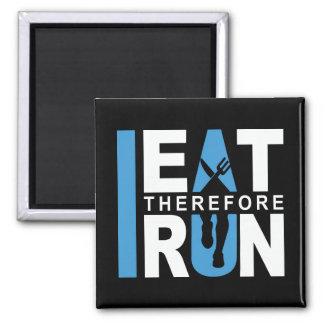 I Eat Therefore I Run Magnet