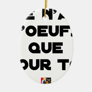 I EGG AI ONLY FOR YOU - Word games - Fran Ceramic Ornament