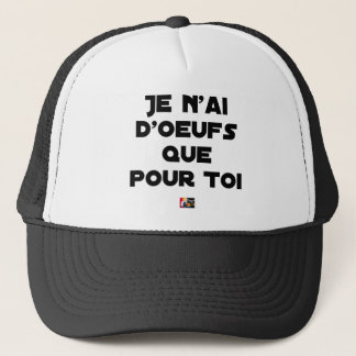 I EGG AI ONLY FOR YOU - Word games - Fran Trucker Hat