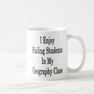 I Enjoy Failing Students In My Geography Class Coffee Mug