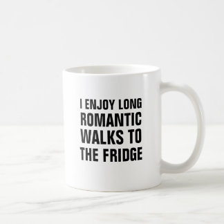 I enjoy long romantic walks to the fridge coffee mug