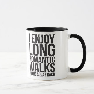 I Enjoy Long Romantic Walks To The Squat Rack Mug