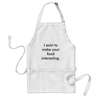 I exist to make your food interesting. standard apron