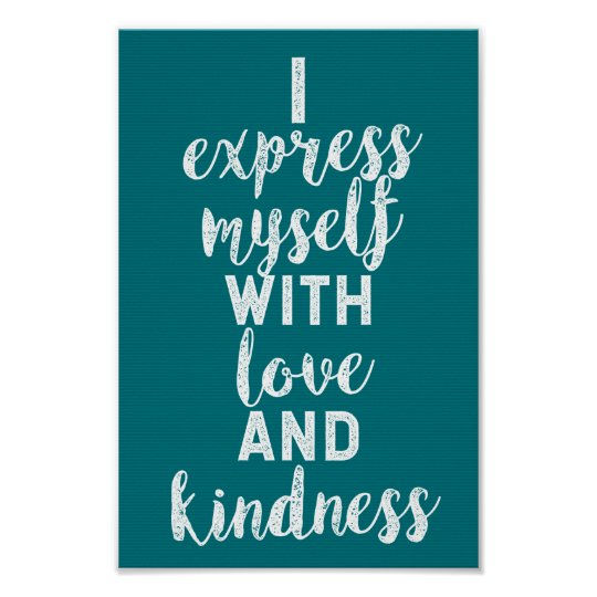 I express myself with LOVE and KINDNESS Poster