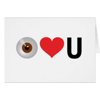 I (eye) Love You In No Uncertain Terms Card