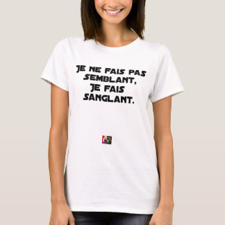 I FAIS NOT SEEMING, I FAIS STRAPPING T-Shirt