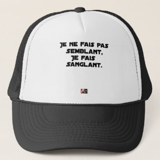 I FAIS NOT SEEMING, I FAIS STRAPPING TRUCKER HAT