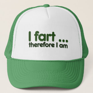 I fart therefore I am Trucker Hat
