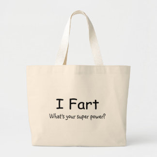 I Fart Whats Your Super Power Tote Bags