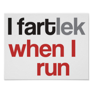I FARTlek quand je cours le © - FARTlek drôle Poster