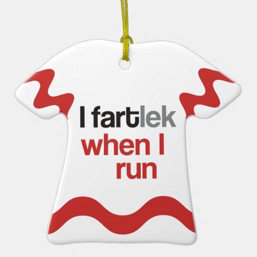 I FARTlek when I Run © - Funny FARTlek Ornaments