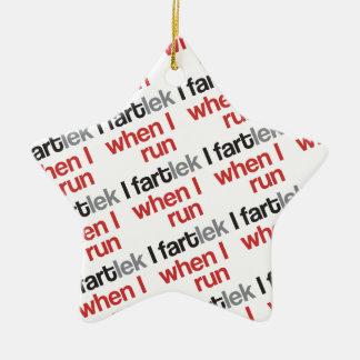 I FARTlek when I Run © - Funny FARTlek Ornament