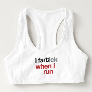 I FARTlek when I Run © - Funny FARTlek Runner Gift Sports Bra