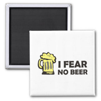 I fear no beer, funny foaming mug for party animal square magnet