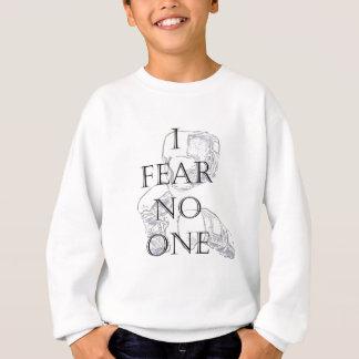 I FEAR NO ONE SWEATSHIRT