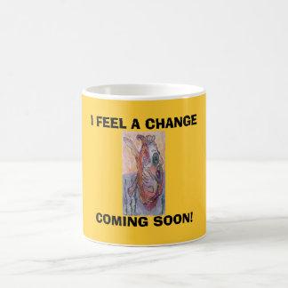 I FEEL A CHANGE, COMING SOON! BASIC WHITE MUG