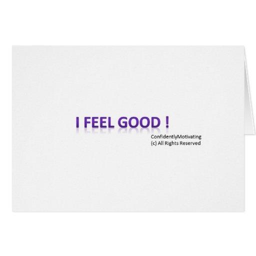 I feel Good ! Card