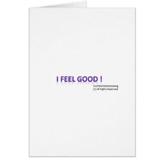 I feel Good ! Greeting Card