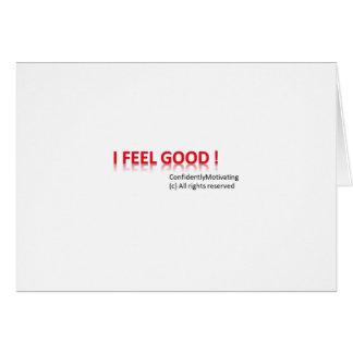 I feel good greeting card