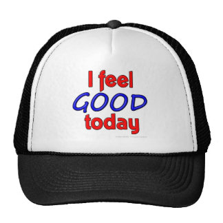 I feel GOOD today Trucker Hat