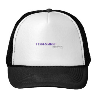 I feel Good ! Trucker Hat