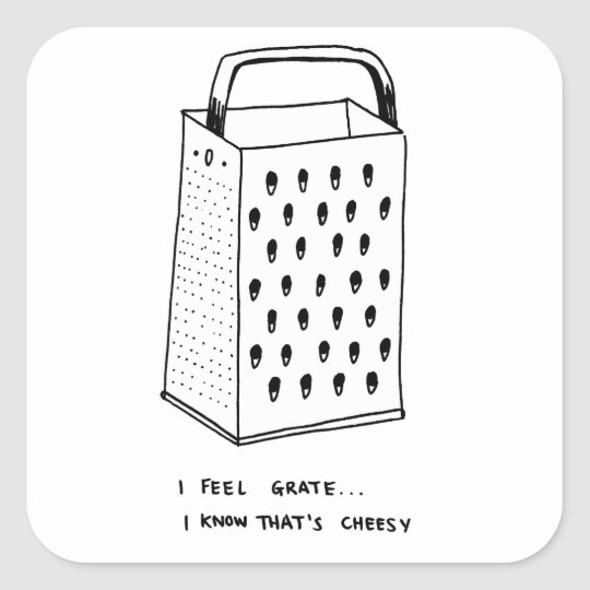 I Feel Grate Square Sticker