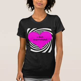 I feel Hypnotized! T-shirt