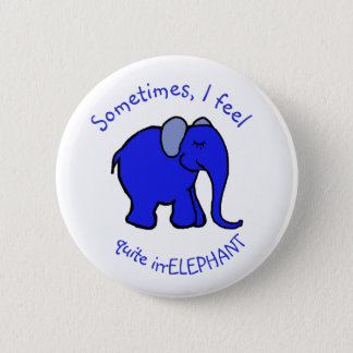 """I feel irrelephant"" Humor Blue Elephant Funny 2 Inch Round Button"