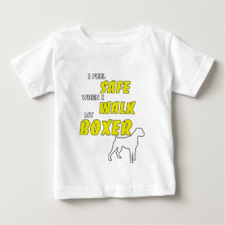 I Feel Safe When I Walk My Boxer Dog Lover Gift Baby T-Shirt