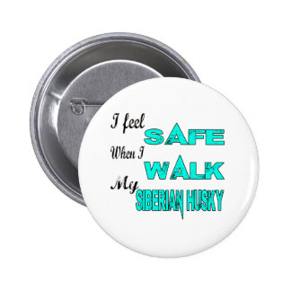 I Feel Safe With My Siberian Husky 2 Inch Round Button