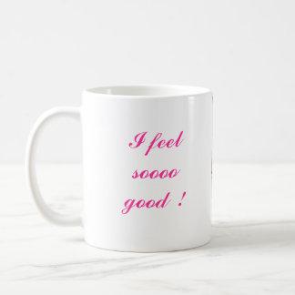 I feel so good  ! basic white mug