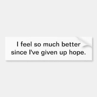 I feel so much better - bumper sticker