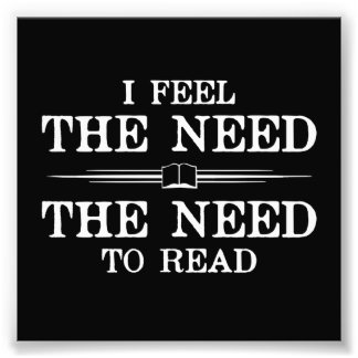 I Feel the Need to Read Photo