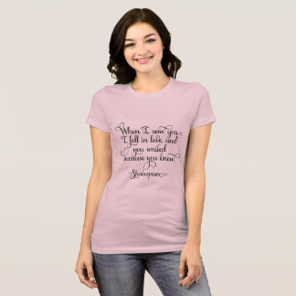 I fell in love and you smiled - Shakespeare T-Shirt