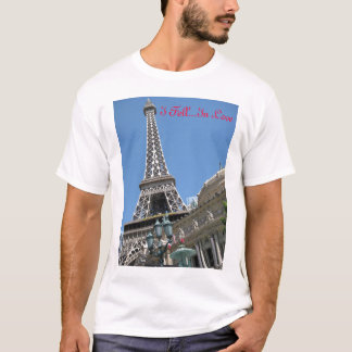 """I Fell In Love"" Eiffel Tower, Las Vegas T-Shirt"