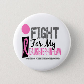 I Fight For My Daughter-In-Law Breast Cancer 2 Inch Round Button