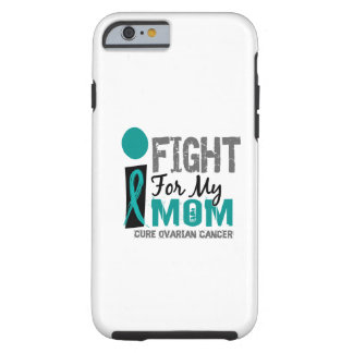 I Fight For My Mom Ovarian Cancer Tough iPhone 6 Case